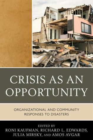 Cover image for the book Crisis as an Opportunity: Organizational and Community Responses to Disasters