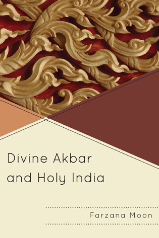 Cover image for the book Divine Akbar and Holy India