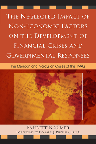Cover image for the book The Neglected Impact of Non-Economic Factors on the Development of Financial Crises and Governmental Responses: The Mexican and Malaysian Cases of the 1990s
