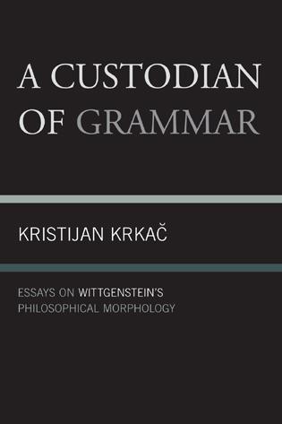 a custodian of grammar essays on wittgenstein s philosophical a custodian of grammar