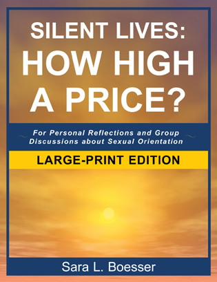 Cover image for the book Silent Lives: How High a Price?: For Personal Reflections and Group Discussions about Sexual Orientation, Large Print Edition