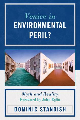 Cover image for the book Venice in Environmental Peril?: Myth and Reality