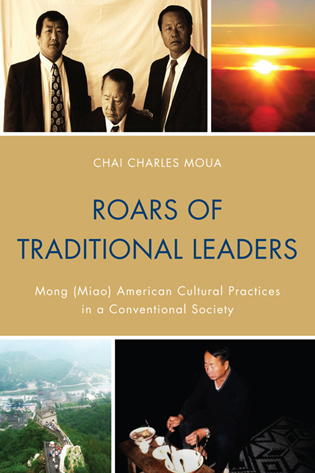 Cover image for the book Roars of Traditional Leaders: Mong (Miao) American Cultural Practices in a Conventional Society