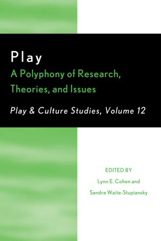 Cover image for the book Play: A Polyphony of Research, Theories, and Issues, Volume 12