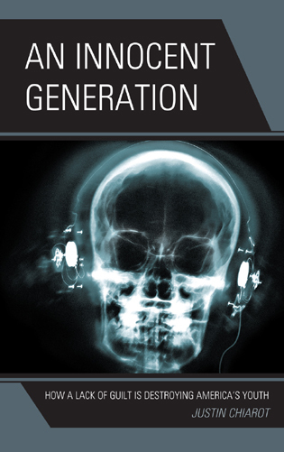 Cover image for the book An Innocent Generation: How a Lack of Guilt is Destroying America's Youth