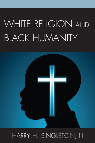 Cover image for the book White Religion and Black Humanity