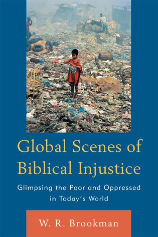 Cover image for the book Global Scenes of Biblical Injustice: Glimpsing the Poor and Oppressed in Today's World