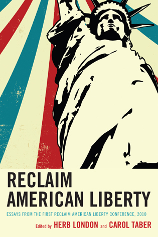 Cover image for the book Reclaim American Liberty: Essays from the First Reclaim American Liberty Conference, 2010