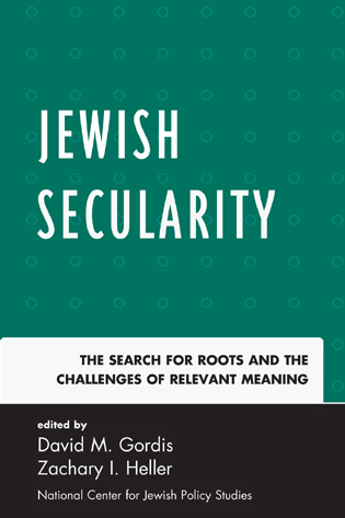Cover image for the book Jewish Secularity: The Search for Roots and the Challenges of Relevant Meaning