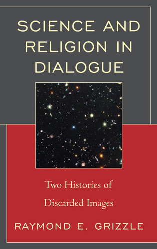 Cover image for the book Science and Religion in Dialogue: Two Histories of Discarded Images