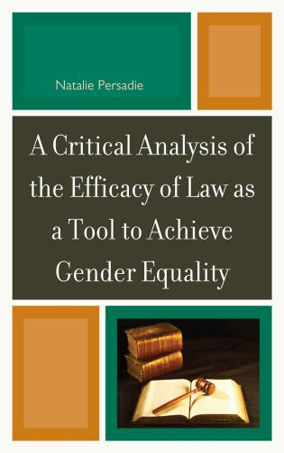 Cover image for the book A Critical Analysis of the Efficacy of Law as a Tool to Achieve Gender Equality