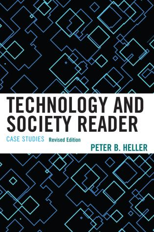 Cover image for the book Technology and Society Reader: Case Studies, Revised Edition