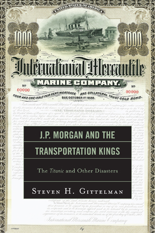Cover image for the book J.P. Morgan and the Transportation Kings: The Titanic and Other Disasters