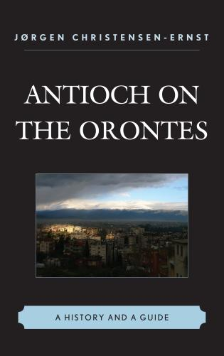 Cover image for the book Antioch on the Orontes: A History and a Guide