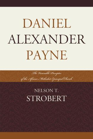 Cover image for the book Daniel Alexander Payne: The Venerable Preceptor of the African Methodist Episcopal Church