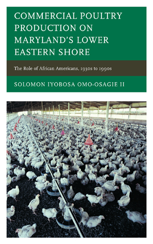 Cover image for the book Commercial Poultry Production on Maryland's Lower Eastern Shore: The Role of African Americans, 1930s to 1990s