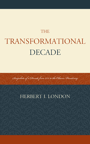 Cover image for the book The Transformational Decade: Snapshots of a Decade from 9/11 to the Obama Presidency