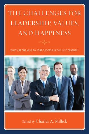 Cover image for the book The Challenges for Leadership, Values, and Happiness: What Are the Keys to Your Success in the 21st Century?
