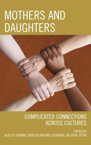 Cover image for the book Mothers and Daughters: Complicated Connections Across Cultures