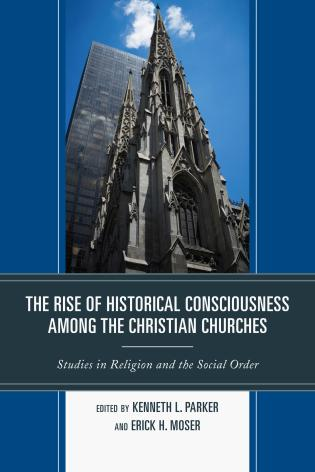 Cover image for the book The Rise of Historical Consciousness Among the Christian Churches