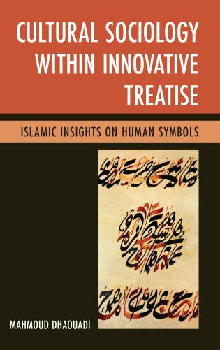 Cover image for the book Cultural Sociology within Innovative Treatise: Islamic Insights on Human Symbols