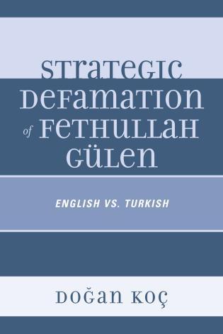 Cover image for the book Strategic Defamation of Fethullah Gülen: English vs. Turkish