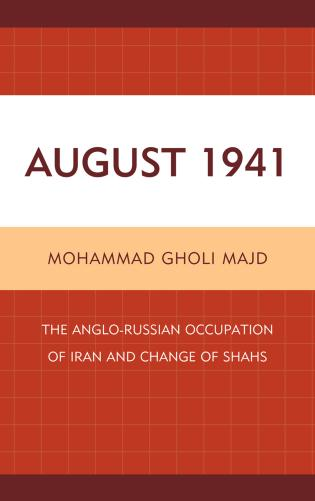 Cover image for the book August 1941: The Anglo-Russian Occupation of Iran and Change of Shahs