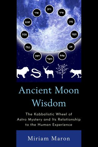 Cover image for the book Ancient Moon Wisdom: The Kabbalistic Wheel of Astro Mystery and its Relationship to the Human Experience