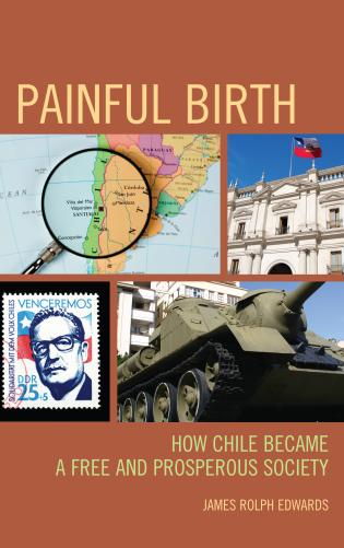 Cover image for the book Painful Birth: How Chile Became a Free and Prosperous Society