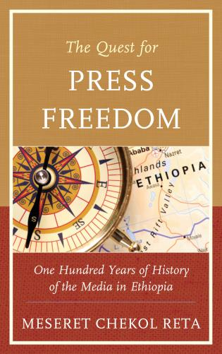 Cover image for the book The Quest for Press Freedom: One Hundred Years of History of the Media in Ethiopia