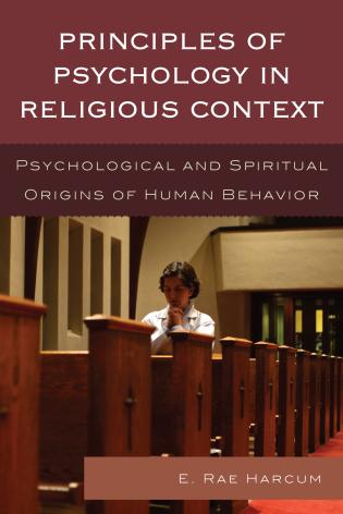 Cover image for the book Principles of Psychology in Religious Context: Psychological and Spiritual Origins of Human Behavior