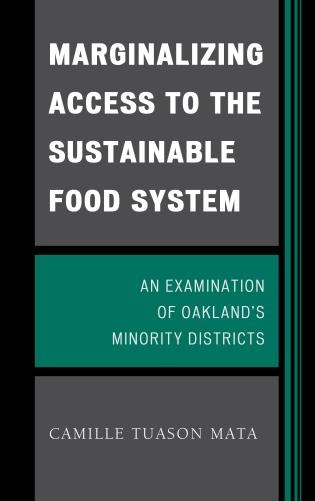 Cover image for the book Marginalizing Access to the Sustainable Food System: An Examination of Oakland's Minority Districts