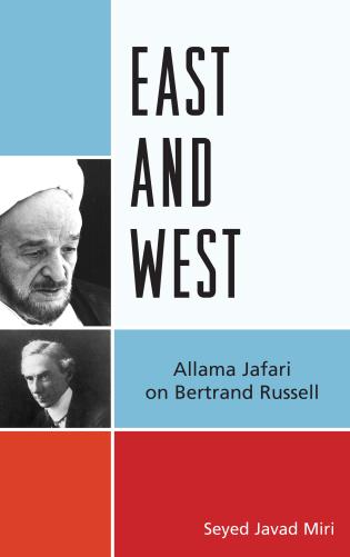 Cover image for the book East and West: Allama Jafari on Bertrand Russell