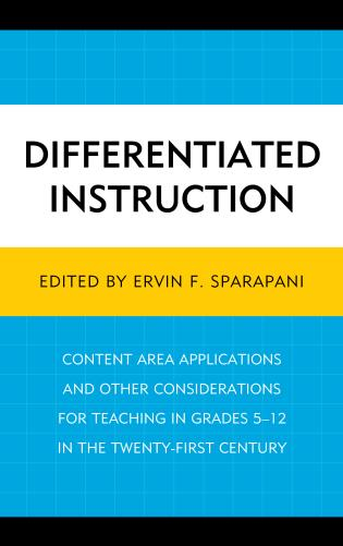 Cover image for the book Differentiated Instruction: Content Area Applications and Other Considerations for Teaching in Grades 5-12 in the Twenty-First Century