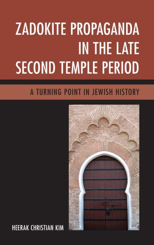Cover image for the book Zadokite Propaganda in the Late Second Temple Period: A Turning Point in Jewish History