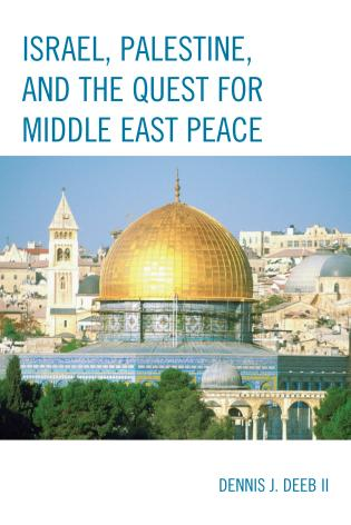 Cover image for the book Israel, Palestine, & the Quest for Middle East Peace