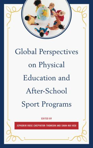 Cover image for the book Global Perspectives on Physical Education and After-School Sport Programs