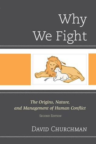 Cover image for the book Why We Fight: The Origins, Nature, and Management of Human Conflict, 2nd Edition