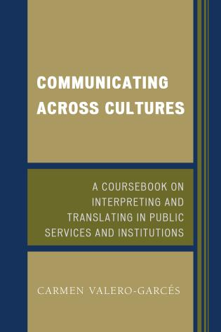 Cover image for the book Communicating Across Cultures: A Coursebook on Interpreting and Translating in Public Services and Institutions