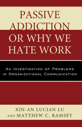 Cover image for the book Passive Addiction or Why We Hate Work: An Investigation of Problems in Organizational Communication