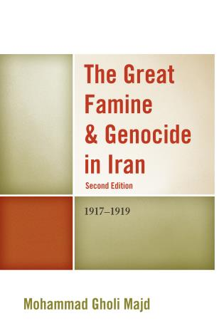 Cover image for the book The Great Famine & Genocide in Iran: 1917-1919, 2nd Edition