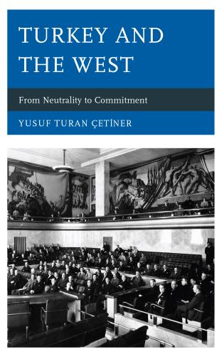 Cover image for the book Turkey and the West: From Neutrality to Commitment