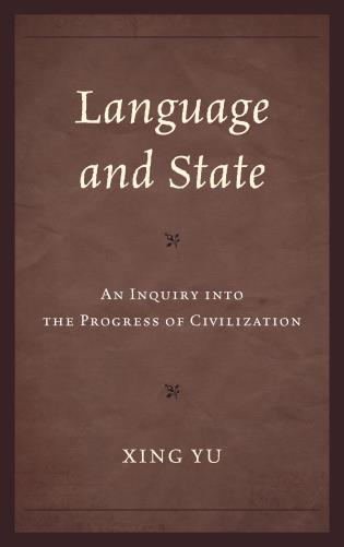 Cover image for the book Language and State: An Inquiry into the Progress of Civilization
