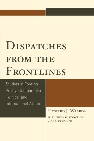 Cover image for the book Dispatches from the Frontlines: Studies in Foreign Policy, Comparative Politics, and International Affairs