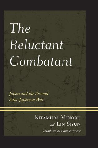 Cover image for the book The Reluctant Combatant: Japan and the Second Sino-Japanese War