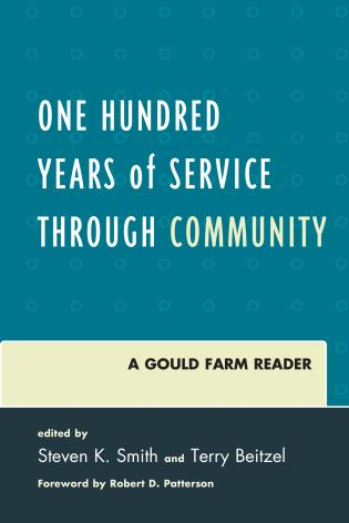 Cover image for the book One Hundred Years of Service Through Community: A Gould Farm Reader
