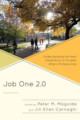 Cover image for the book Job One 2.0: Understanding the Next Generation of Student Affairs Professionals, 2nd Edition