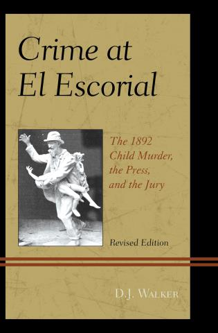 Cover image for the book Crime At El Escorial: The 1892 Child Murder, the Press, and the Jury, Revised Edition