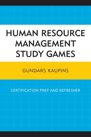 Cover image for the book Human Resource Management Study Games: Certification Prep and Refresher