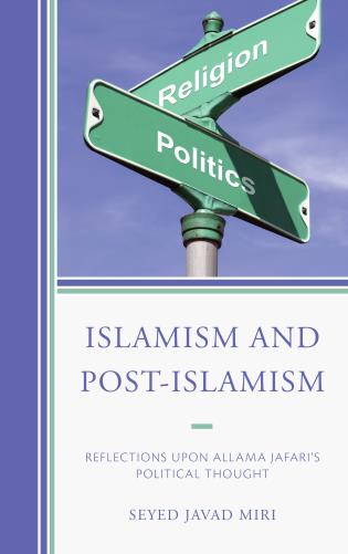 Cover image for the book Islamism and Post-Islamism: Reflections upon Allama Jafari's Political Thought